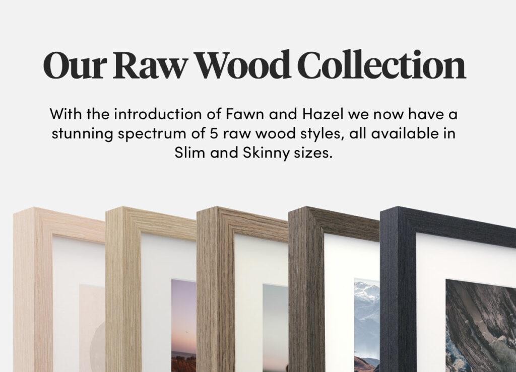 Raw wood frames